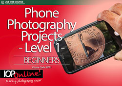 PHONE PHOTOGRAPHY PROJECTS 1 - Beginner Level Course