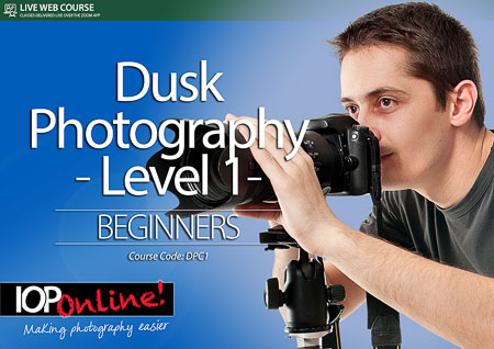 DUSK PHOTOGRAPHY LEVEL 1 - Beginner Level Course