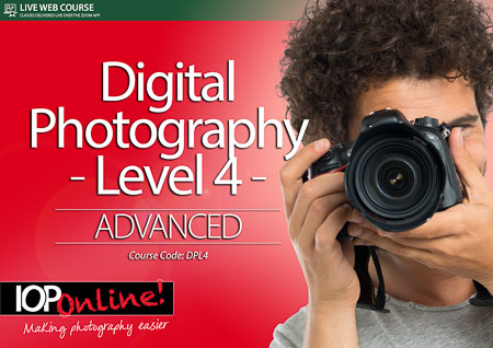 DIGITAL PHOTOGRAPHY LEVEL 4 - Advanced Level Course