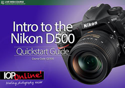 GET TO KNOW YOUR NIKON D500 - Quickstart Guide